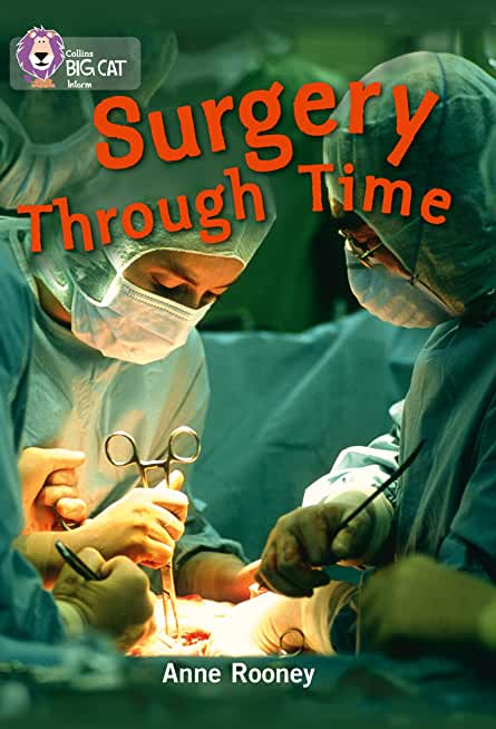 Surgery through Time: Band 14/Ruby (Collins Big Cat) (English Edition)