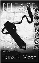 RELEASE: Binding The Billionaire, part 1