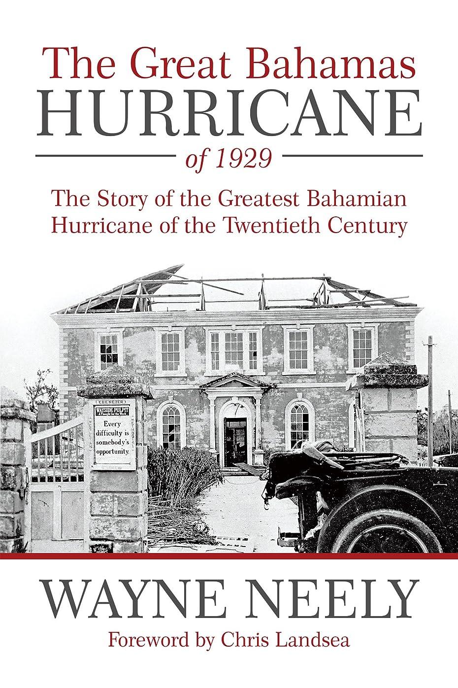 開いた範囲ほんのThe Great Bahamas Hurricane of 1929: The Story of the Greatest Bahamian Hurricane of the Twentieth Century (English Edition)