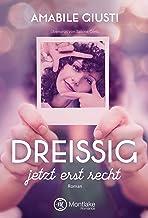 Dreißig - jetzt erst recht (German Edition)