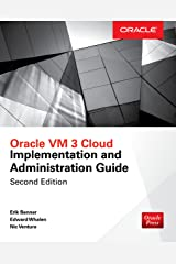 Oracle VM 3 Cloud Implementation and Administration Guide, Second Edition Kindle Edition