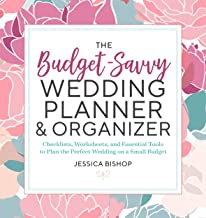 The Budget-Savvy Wedding Planner & Organizer: Checklists, Worksheets, and Essential Tools to Plan the Perfect Wedding on a...