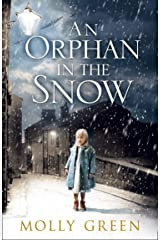 An Orphan in the Snow: The heart-warming saga you need to read this year Kindle Edition