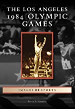 The Los Angeles 1984 Olympic Games (Images of Sports)