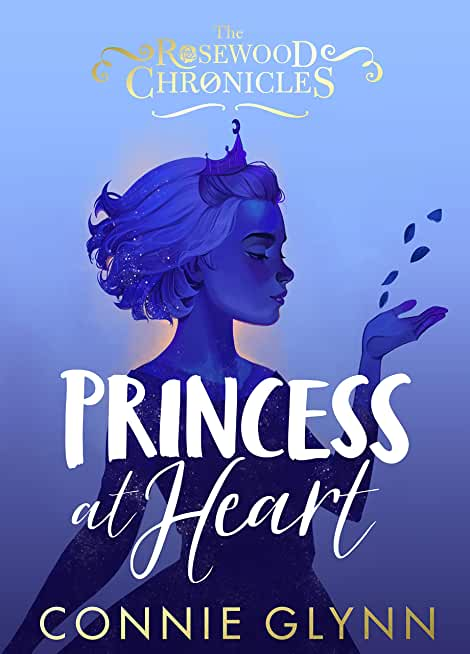 Princess at Heart (The Rosewood Chronicles) (English Edition)