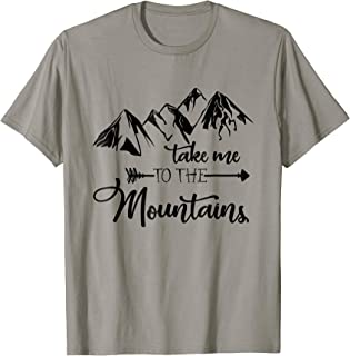 Funny Hiking Outdoor T-Shirt, Take Me To The Mountains Tee