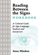 Reading Between the Signs Workbook: A Cultural Guide for Sign Language Students and Interpreters (English Edition)