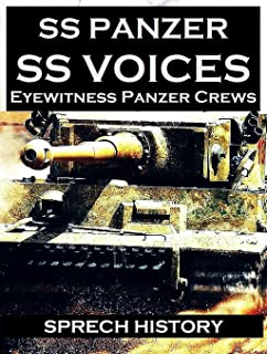 SS Panzer SS Voices – Eyewitness Panzer Crews – From Barbarossa to Berlin