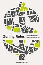 Zoning Rules!: The Economics of Land Use Regulation