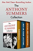 The Anthony Summers Collection: Goddess, Not in Your Lifetime, and Official and Confidential