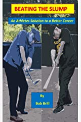 Beating The Slump: An Athletes Solution to a Better Career Kindle Edition