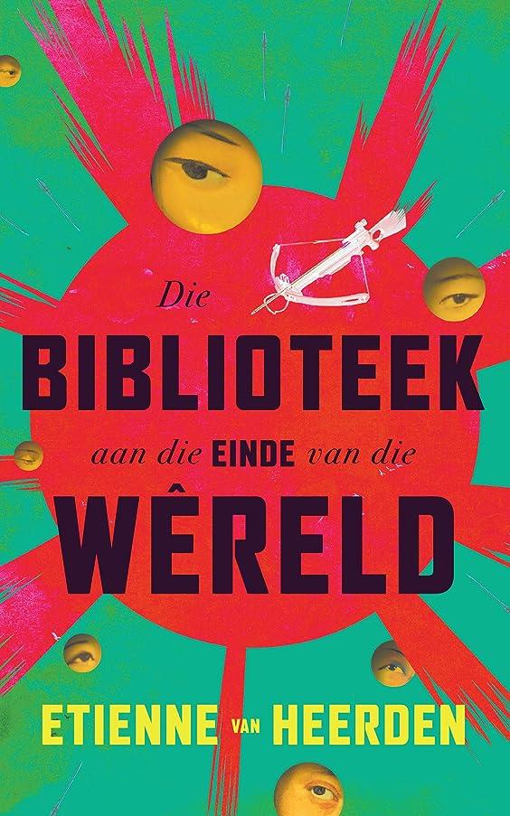 オフ実行する発明するDie biblioteek aan die einde van die wêreld (Afrikaans Edition)