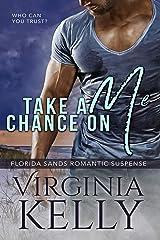 Take a Chance on Me (Florida Sands Romantic Suspense Book 3) Kindle Edition