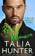 Rocking The Billionaire (A Rich List Romantic Comedy Book 1)