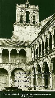 Iglesia de San Francisco y San Eulogio de la Ajerquia de Cordoba. (Colección Universidad) [Jan 01, 1988] Castellano Cuesta, Maria Teresa