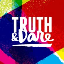 Truth and Dare