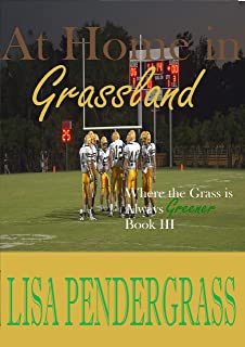 At Home in Grassland: Book III of the Grass is Always Greener Series (The Grass is Always Greeener 3)