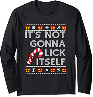 It's Not Gonna Lick Itself Shirt Candy Cane Christmas Tee Long Sleeve T-Shirt