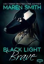 Black Light: Brave (Black Light Series Book 17)