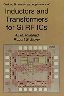 Design, Simulation and Applications of Inductors and Transformers for Si RF ICs (The Springer International Series in Engineering and Computer Science Book 586)
