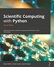 Scientific Computing with Python: High-performance scientific computing with NumPy, SciPy, and pandas, 2nd Edition (Englis...