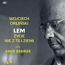 Lem [Polish Edition): Życie nie z tej ziemi [Life Out of This World]