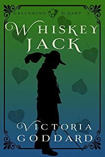 Whiskeyjack (Greenwing & Dart Book 3)