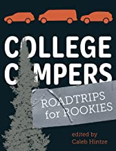 College Campers: Roadtrips for Rookies (English Edition)