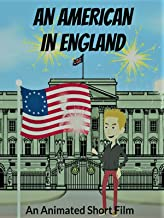 An American In England : An Animated Short Film