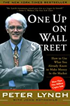 One Up On Wall Street: How To Use What You Already Know To Make Money In