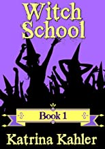 WITCH SCHOOL - Book 1 (Books for Girls - WITCH SCHOOL)