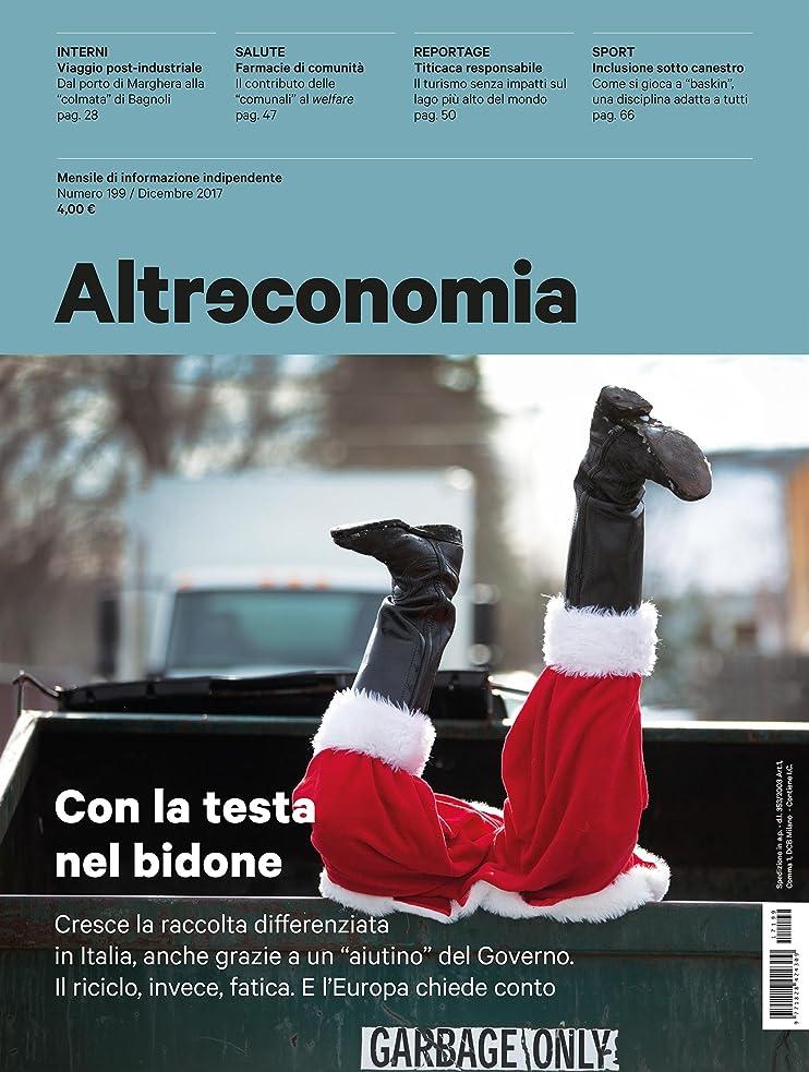 める戦うキャップAltreconomia 199 - Dicembre 2017: Con la testa nel bidone (Italian Edition)
