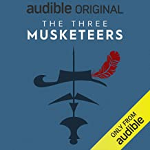 The Three Musketeers: An Audible Original Drama