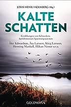 Kalte Schatten: Erzählungen von Schwedens berühmtesten Spannungsautoren - Åke Edwardson, Åsa Larsson, Stieg Larsson, Henning Mankell, Håkan Nesser u.v.a. (German Edition)