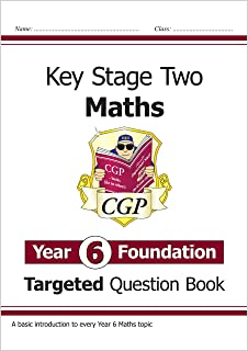 KS2 Maths Targeted Question Book: Year 6 Foundation
