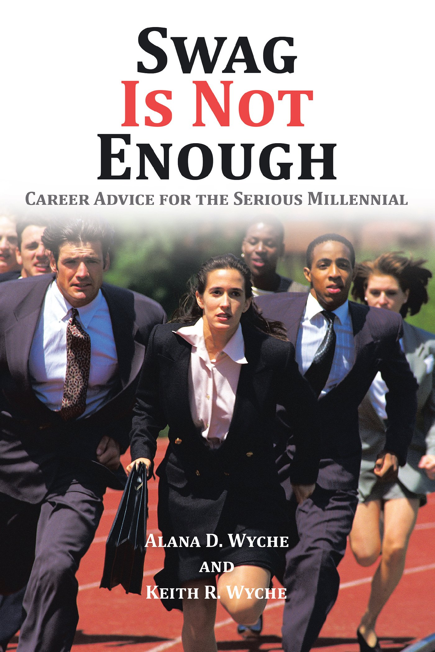 Swag Is Not Enough: Career Advice for the Serious Millennial