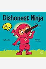 Dishonest Ninja: A Children's Book About Lying and Telling the Truth (Ninja Life Hacks 13) Kindle Edition