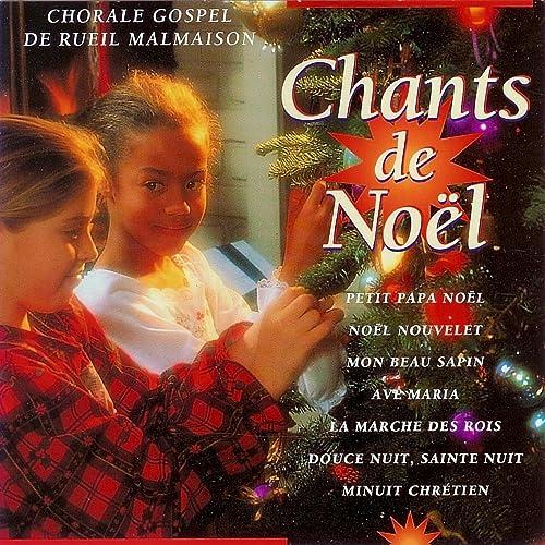 Chorale De Noel Chants De Noël by Chorale Gospel de Rueil Malmaison on Amazon