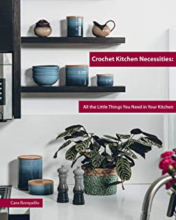 Crochet Kitchen Necessities: All the Little Things You Need in Your Kitchen