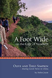 A Foot Wide on the Edge of Nowhere: Olive and Theo Simpkin - sharing Good News in China