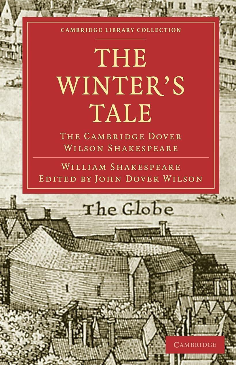 タクト惨めな発信The Winter's Tale: The Cambridge Dover Wilson Shakespeare (Cambridge Library Collection - Shakespeare and Renaissance Drama)