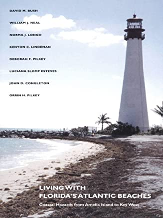 Living with Florida's Atlantic Beaches: Coastal Hazards from Amelia Island to Key West (Living with the Shore)