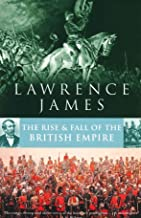 James, L: Rise And Fall Of The British Empire