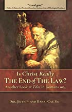 Is Christ Really The End of the Law?