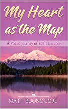My Heart as the Map: A Poetic Journey of Self Liberation
