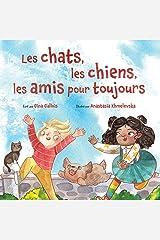 Les chats, les chiens, les amis pour toujours (French Edition) Kindle Edition