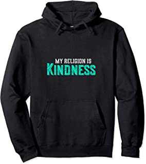 My Religion Is Kindness Spreading Love Anti-Bullying Squad Pullover Hoodie