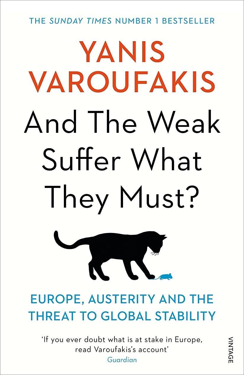 濃度学ぶイーウェルAnd the Weak Suffer What They Must?: Europe, Austerity and the Threat to Global Stability (English Edition)