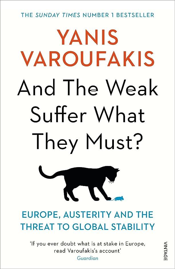 ミルワックスフォアマンAnd the Weak Suffer What They Must?: Europe, Austerity and the Threat to Global Stability (English Edition)