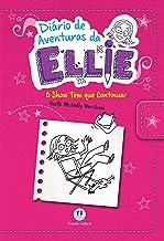 Diário de aventuras da Ellie - O show tem que continuar - Livro 5: Volume 5